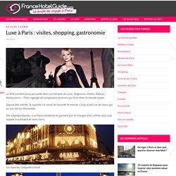 Luxe à Paris : visites, shopping, gastronomie