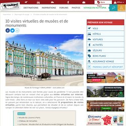 10 visites virtuelles de musées et de monuments