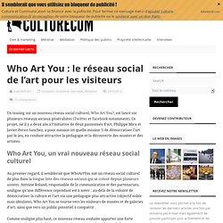 WhoArtYou : le réseau social de l'art pour les visiteurs - Culture et Communication