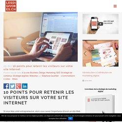10 points pour retenir les visiteurs sur votre site Internet - Les DIGIVORES