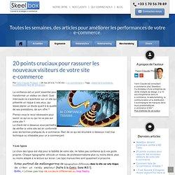 20 points cruciaux pour rassurer les nouveaux visiteurs de votre site e-commerce – ★ Stratégie, Gestion & Optimisation E-commerce / SKEELBOX Paris