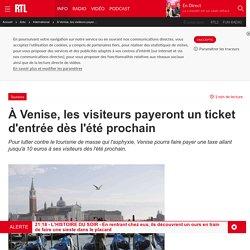 À Venise, les visiteurs payeront un ticket d'entrée dès l'été prochain