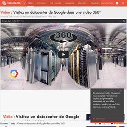 Visitez un datacenter de Google dans une vidéo 360° - Tech