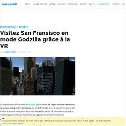 Visitez San Fransisco en mode Godzilla grâce à la VR