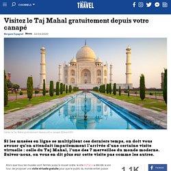 Visitez le Taj Mahal gratuitement depuis votre canapé
