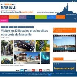 Visitez les 13 lieux les plus insolites et secrets de Marseille