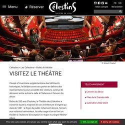 Visitez le théâtre - Célestins, Théâtre de Lyon