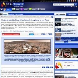 Visitez la planète Mars virtuellement et explorez-la sur Terre