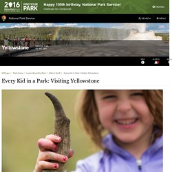 Every Kid in a Park: Visiting Yellowstone - Yellowstone National Park (U.S. National Park Service)