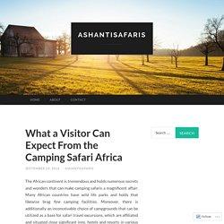 Powerful Camping Safari in Africa