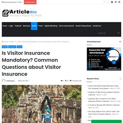 Is Visitor Insurance Mandatory? Common Questions about Visitor Insurance