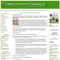 Free Money Finance: How to Get Your Blog to 100,000 Visitors and Beyond