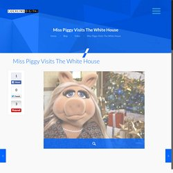 Miss Piggy Visits The White House - Washington DC Video Production