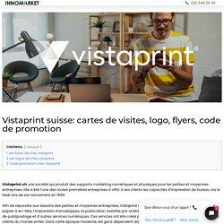 ▷ Vistaprint suisse: cartes de visites, logo, flyers, code de promotion