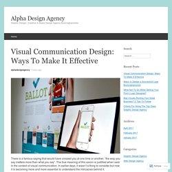 Visual Communication Design: Ways To Make It Effective