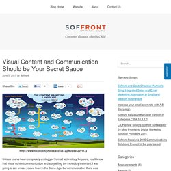 Visual Content and Communication = Secret Sauce