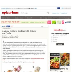 A Visual Guide to Cooking with Onions and Garlic at Epicurious
