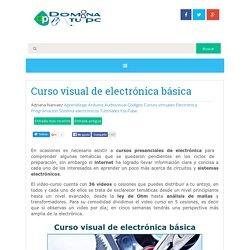 Curso visual de electrónica básica