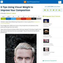 6 Tips Using Visual Weight to Improve Your Composition
