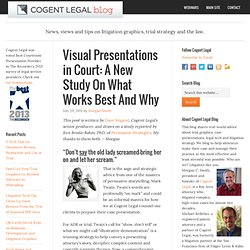 Visual Presentations in Court: A New Study On What Works Best And Why - Cogent Legal Blog