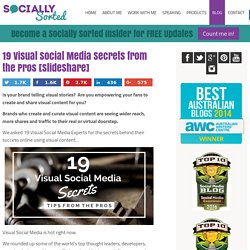 19 Visual Social Media Secrets from the Pros [SlideShare]