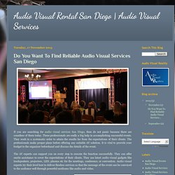 Do You Want To Find Reliable Audio Visual Services San Diego
