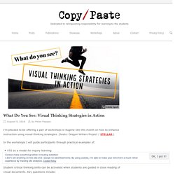 What Do You See: Visual Thinking Strategies in Action – Copy / Paste by Peter Pappas
