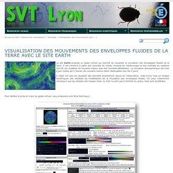 Visualisation des mouvements des enveloppes fluides de la terre avec le site EARTH - SVT Lyon
