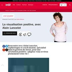 La visualisation positive, avec Alain Lancelot