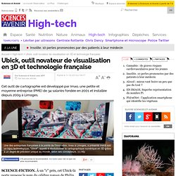 Ubick, outil novateur de visualisation en 3D et technologie française
