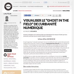 "Visualiser le ""Ghost in the field"" de l'urbanité numérique"