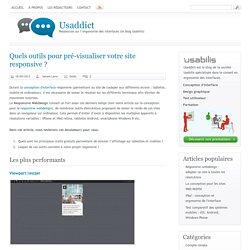 Quels outils pour pré-visualiser votre site responsive ?[ Usaddict: Ressources sur l'ergonomie des interfaces (le blog Usabilis)]
