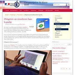 Chingview un visualiseur dans la poche - Circonscription du Havre Nord