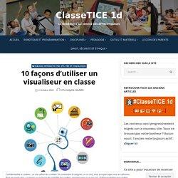 10 façons d'utiliser un visualiseur en classe – ClasseTICE 1d