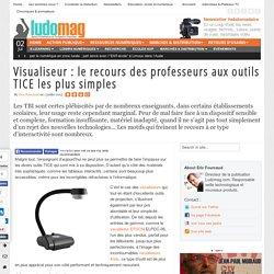 Visualiseur : le recours des professeurs aux outils TICE les plus simples