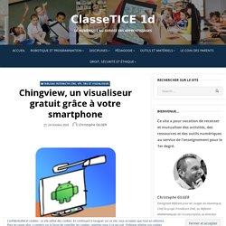Chingview, un visualiseur gratuit grâce à votre smartphone – ClasseTICE 1d