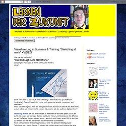 """Lernen der Zukunft: Visualisierung in Business & Training *Sketching at work"""" +VIDEO"""