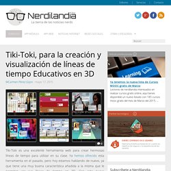Tiki-Toki, para la creación y visualización de líneas de tiempo Educativos en 3D