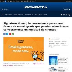 Signature Hound, la herramienta para crear firmas de e-mail gratis que puedan visualizarse correctamente en multitud de clientes