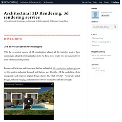 Use 3d visualization technologies - Architectural 3D Rendering, 3d rendering service