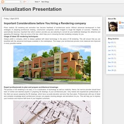 Visualization Presentation: Important Considerations before You hiring a Rendering company