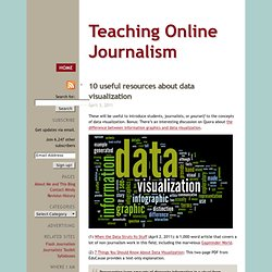 Teaching Online Journalism » 10 useful resources about data visualization