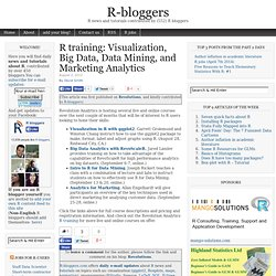 R training: Visualization, Big Data, Data Mining, and Marketing Analytics
