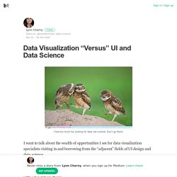 "Data Visualization ""Versus"" UI and Data Science – Lynn Cherny – Medium"