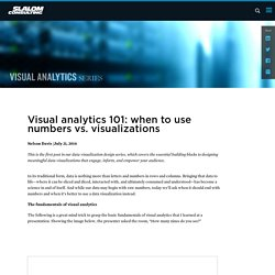 Visual analytics 101: when to use numbers vs. visualizations