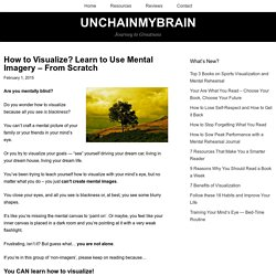 How to Visualize? Learn to Use Mental Imagery - From Scratch