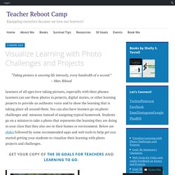 Visualize Learning with Photo Challenges and Projects – Teacher Reboot Camp