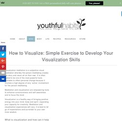 How to Visualize: Simple Exercise to Develop Your Visualization Skills - Youthful Habits