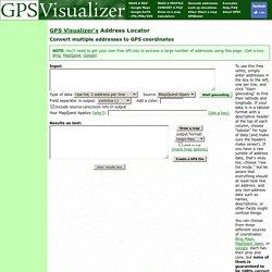 GPS Visualizer's Easy Batch Geocoder: Convert street addresses to coordinates