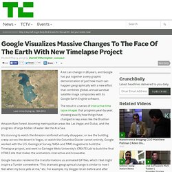 Google Visualizes Massive Changes To The Face Of The Earth With New Timelapse Project